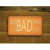JTG WE DO BAD THINGS PATCH DESERT 3D RUBBER