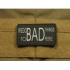 JTG WE DO BAD THINGS SWAT 3D RUBBER